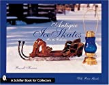 img - for Antique Ice Skates for the Collector (Schiffer Book for Collectors with Price Guide) by Russell Herner (2001-01-01) book / textbook / text book