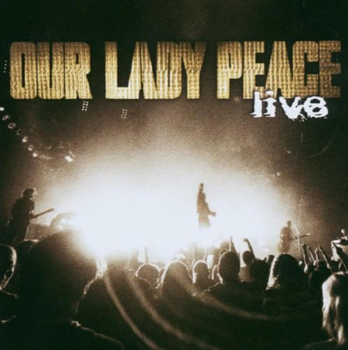 Our Lady Peace - Our Lady Peace: Live - Zortam Music