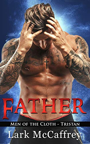 FATHER: Men of the Cloth - Tristan: (Forbidden Priest Romance 1)