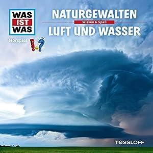 Naturgewalten / Luft und Wasser (Was ist Was 27) Hörspiel