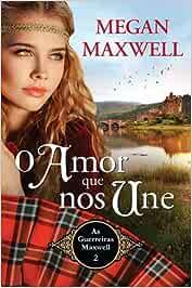 O Amor Que Nos Une: Amazon.es: Megan Maxwell: Libros