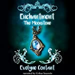 The Moonstone: Enchantment, Book 1 | Evelyne Contant