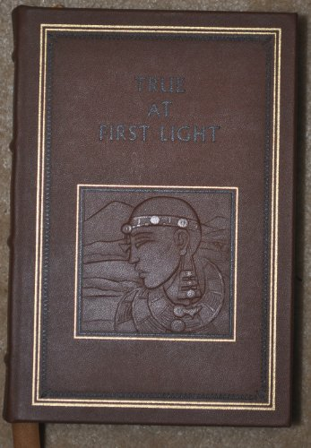 True at First Light (Easton Press - Leather Bound)