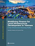 Mobilizing Finance for Local Infrastructure Development in Vietnam: A City Infrastructure Financing Facility