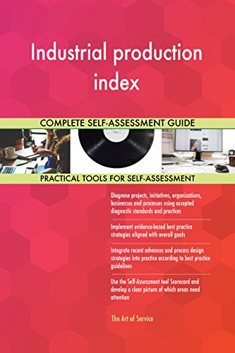 Industrial production index Toolkit: best-practice templates, step-by-step work plans and maturity diagnostics ()