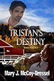 Tristan's Destiny: Bonus Book #1.5 (Double Dutch Ranch Series: Love at First Sight)