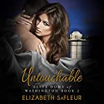 Untouchable: Elite Doms of Washington, Book 2 | Elizabeth SaFleur