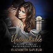 Untouchable: Elite Doms of Washington, Book 2 | Elizabeth SaFleur