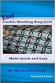 Easy Double Wedding Ring Quilt Made Quick Amp Easy Monna