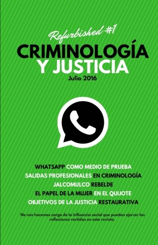Criminologia y Justicia: Refurbished #1 (Spanish Edition) [Antonio Silva - Jose Servera - Roberto Alonso Ramos - Guillermo Gonzalez - Carlota Barrios - Javier Nistal - Diego Maldonado] (Tapa Blanda)