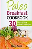 Paleo Breakfast Cookbook, Mary Scott, 1495318192