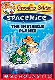 #6: The Invisible Planet (Geronimo Stilton Spacemice #12)