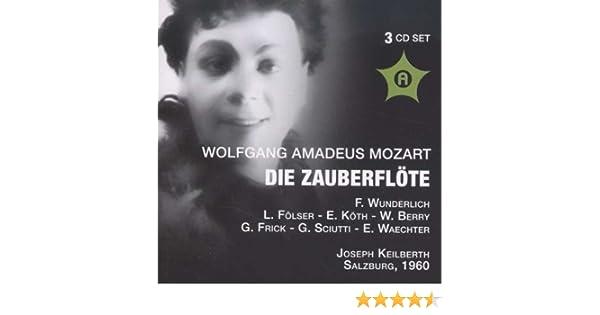 Wolfgang Amadeus Mozart: Die Zauberflote (The Magic Flute) [Salzburg  Festival -- August 12, 1960: Liselotte Folser, Erika Koth, Fritz  Wunderlich,