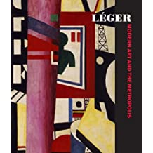 Léger: Modern Art and the Metropolis