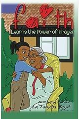 Faith Learns The Power Of Prayer (Volume 1) Paperback