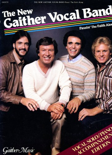 New Gaither Vocal Band - Passin' The Faith Along - Vocal Solo/Piano Acc. Edition.