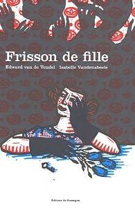 Frisson de fille par Edward Van de Vendel