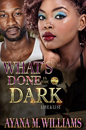Search : What's Done In The Dark: Love & Lust