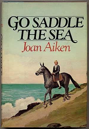 book cover of Go Saddle the Sea