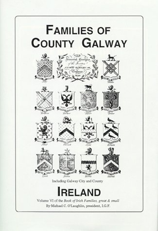 Families of Co. Galway, Ireland the genealogy and family Vol. VI (Book of Irish Families, Great & Small) (The book of Irish families, great & small) by Michael, C. O'Laughlin - Shopping Mall Laughlin