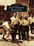 East Harlem Revisited (Images of America)