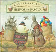 Huevos de pascua (Spanish Edition): Kasparavicius Kestutis