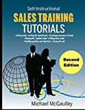 img - for Sales Training Tutorials: 25 Tutorials Include Consultative Selling Skills; Get Past Gatekeeper to Prospects; Spot Buying Signals; Handle Questi by Michael McGaulley (6-Jan-2010) Paperback book / textbook / text book
