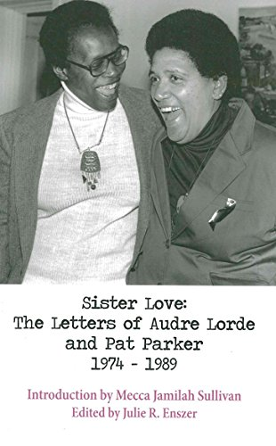 Image of Sister Love: The Letters of Audre Lorde and Pat Parker 1974-1989 (Sapphic Classics)