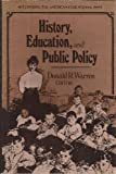 History, Education, and Public Policy, Donald R. Warren, 0821122584