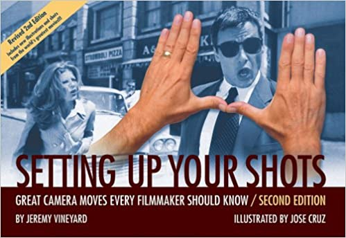 Setting up your shots great camera moves every filmmaker should setting up your shots great camera moves every filmmaker should know jeremy vineyard jose cruz 9781932907421 amazon books fandeluxe Choice Image