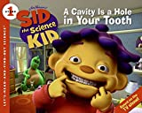 Sid the Science Kid: A Cavity Is a Hole in Your Tooth (Let's-Read-and-Find-Out Science 1)