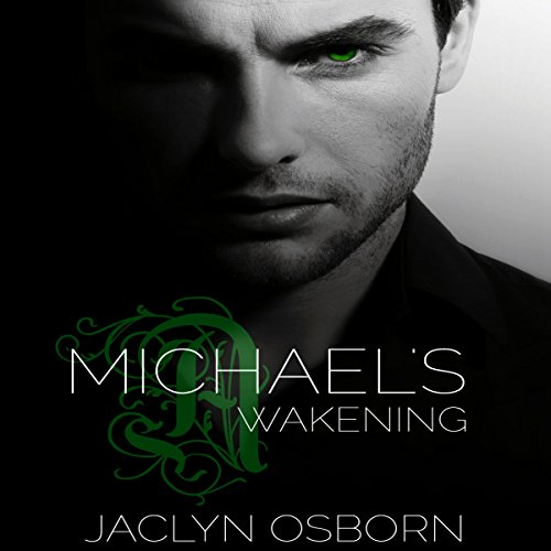 Michael's Awakening: The Awakening Series, Book 1