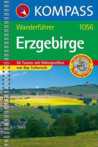 Erzgebirge: Wanderführer mit 50 Touren mit Toproutenkarten und Höhenprofilen (KOMPASS-Wanderführer, Band 1056)