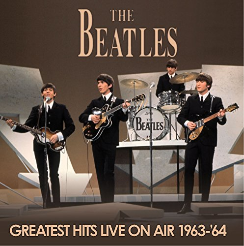 Beatles - Greatest Hits Live On Air 1963-
