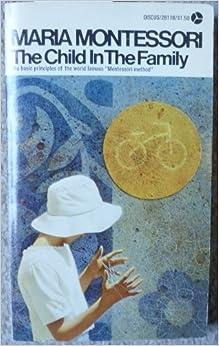 Book Maria Montessori, the Child in the Family