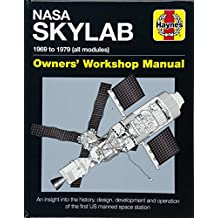 NASA Skylab Owners' Workshop Manual: 1969 to 1979 (all models) - An insight into the history, design, development and operation of the first US manned space station