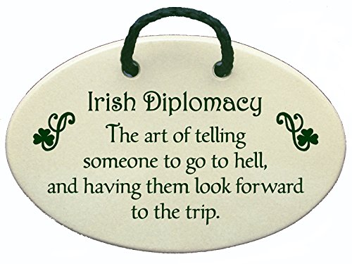 Mountain Meadows Pottery Irish Diplomacy. The Art of Telling Someone to go to Hell, and Having Them Look Forward to The Trip. Ceramic Wall plaques Handmade in The USA for Over 30 Years. (Something To Look Forward To Someone To Love)