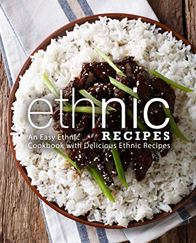 Ethnic Recipes: An Easy Ethnic Cookbook with Delicious Ethnic Recipes by BookSumo Press