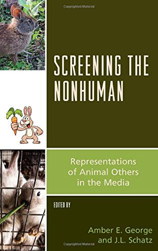Screening the Nonhuman: Representations of Animal Others in the Media (Critical Animal Studies and Theory)