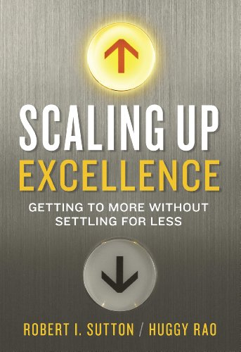 Scaling Up Excellence: Getting to More Without Settling for Less cover