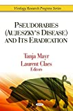 Pseudorabies Aujeszky's Disease and Its Eradication (Virology Research Progress)