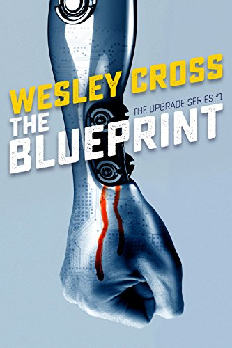 The Blueprint (The Upgrade Book 1) by [Cross, Wesley]
