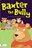 Baxter the Bully, Ann Elizabeth Higgins, 1617777242