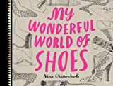 My Wonderful World of Shoes, Chakrabarti Nina, 178067001X