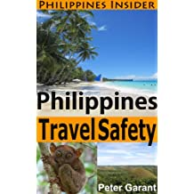 Philippines Travel Safety (Philippines Insider Guides Book 1)