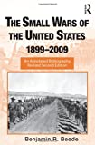 The Small Wars of the United States, 1899-2009, Benjamin R. Beede, 0415988888