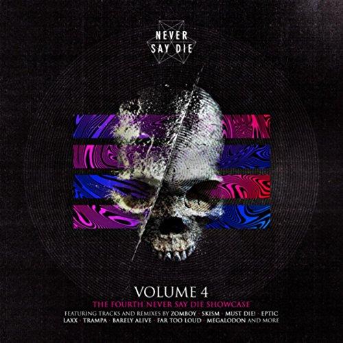 Never Say Die Vol. 4 [Explicit]