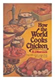 How the World Cooks Chicken, Muessen, H. J., 0812827406