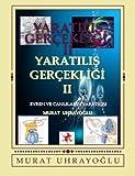 Yaratilis Gercekligi-II, murat uhrayoglu, 1467972894