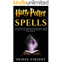 Harry Potter Spells: The Complete Harry Potter Spell Book of Spells, Charms enchantment, Curses and Jinxes